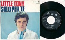 "LITTLE TONY 45 TOURS 7"" ITALY SOLO PER TE"