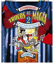 Asombrosos trucos de mágia 2. NUEVO. Nacional URGENTE/Internac. económico. LITER