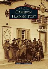 Images of America: Cameron Trading Post by Carolyn O'Bagy Davis (2016,...
