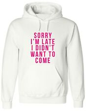 SORRY I'M LATE I DIDN'T WANT TO COME, funny, time, xmas Jumper, Hoody, HOODIE