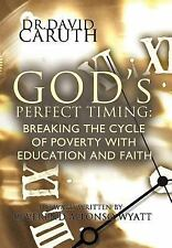 God's Perfect Timing: Breaking the Cycle of Poverty with Education and Faith (Ha