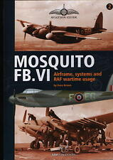 Mosquito FB.VI - Airframe, systems and RAF wartime usage (SAM Publications) -New