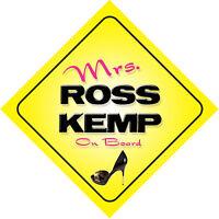 Mrs Ross Kemp On Board Novelty Car Sign