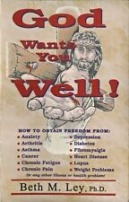 Qty of 4 - God Wants You Well! Freedom from Illness by Beth M. Ley PhD *Sealed*