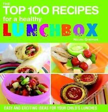 The Top 100 Recipes for a Healthy Lunchbox: Easy and Exciting Ideas for Your Chi