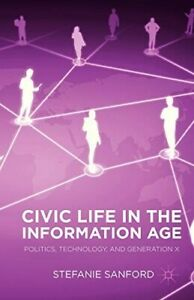 Civic Life in the Information Age: Politics, Technology, and Generation X  New B