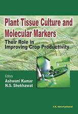 NEW Plant Tissue Culture and Molecular Markers by Ashwani Kumar