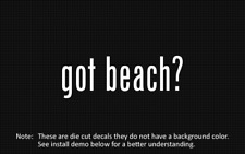 (2x) got beach? Sticker Die Cut Decal vinyl