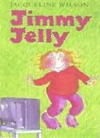 Jimmy Jelly By Jacqueline Wilson