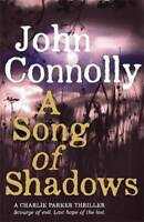A Song of Shadows: A Charlie Parker Thriller: 13, Connolly, John, New