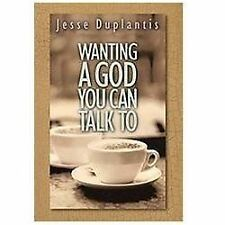 Wanting a God You Can Talk to, Jesse Duplantis, Good Book