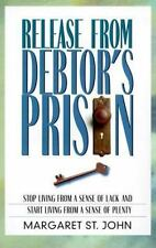 Release from Debtor's Prison: Achieving Financial Freedom: A Proven-ExLibrary