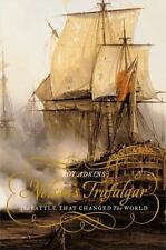 Nelson's Trafalgar : The Battle That Changed the World by Roy Adkins (2005,...