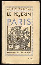 █ LE PELERIN DE PARIS par Albert Garreau éd° Bernard Grasset 1936 █