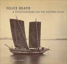 Felice Beato: A Photographer on the Eastern Road-ExLibrary