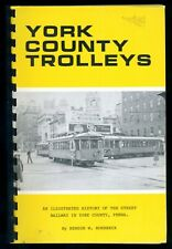 York County Trolleys Illustrated History of the Street Railway