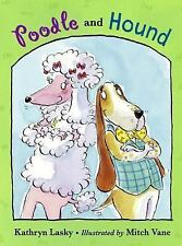 Poodle and Hound - Good - Lasky, Kathryn - Hardcover