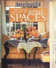 House Beautiful Decorating Solutions for Small Spaces House Beautiful Series