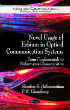 Novel Usage of Erbium in Optical Communication Systems: From Fundamentals to Per