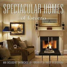 Spectacular Homes of Toronto: An Exclusive Showcase of the Finest Designers in