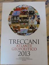 TRECCANI ATLANTE GEOPOLITICO 2013 - ISTITUTO DELLA ENCICLOPEDIA ITALIANA ROMA