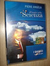 DVD N° 16 VIAGGIO NELLA SCIENZA PIERO ANGELA I GHIACCI I SEGRETI DEL GELO