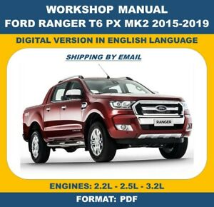 WORKSHOP MANUAL FORD RANGER T6 PX MK2 2015-2019. INCLUDES WIRING DIAGRAMS