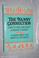 The Nanny Connection : How to Find and Keep a Perfect Nanny by O. Robin Sweet...