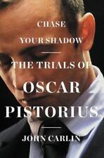 Chase Your Shadow The Trials of Oscar Pistorius by John Carlin (2014 HC/DJ) 1st