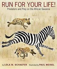 Run for Your Life! : A Day on the African Savanna by Lola M. Schaefer (2016,.