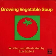Growing Vegetable Soup by Lois Ehlert (1991, Big Book, Reprint):w TEACHING GUIDE