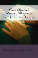 Cómo Dejar de Fumar Mariguana : La Dificultad Inicial by Kenneth Parra...