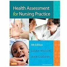 Health Assessment for Nursing Practice by Jean Foret Giddens and Susan F. Wilson