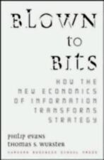 Blown to Bits: How the New Economics of Information Transforms Strategy Evans,