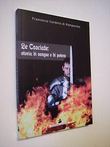 Cordero di Pamparato LE CROCIATE. STORIA DI SANGUE E DI POTERE, medioevo