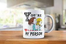You're My Person Grey's Anatomy inspired Ceramic Coffee Tea Mug 11 Ounce