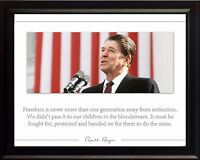 "Ronald Reagan Picture, Poster or Framed Quote: ""Freedom is Never more than One"""