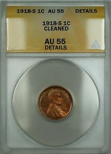 1918-S Lincoln Wheat Cent 1c Coin ANACS AU-55 Details Cleaned ETR