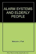 Alarm systems and elderly people by Fisk, Malcolm J. (editor)