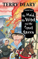 Tudor Tales: The Maid, the Witch and the Cruel Queen by Terry Deary, Good Used B