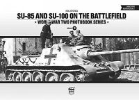 SU-85 and SU-100 on the Battlefield, Hardcover by Stokes, Neil, Brand New, Fr...