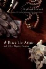 A Black Tie Affair and Other Mystery Stories by Elizabeth Elwood (2008,...