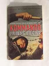 Kommando - German Special Forces of World War Two, James Lucas, Very Good Book