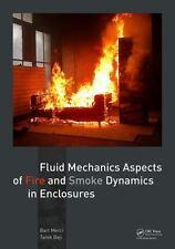 FLUID MECHANICS ASPECTS OF FIRE AND SMOKE DYNAMICS IN ENCLOSURES - MERCI, BART/