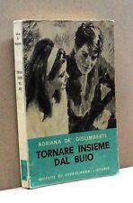 """TORNARE INSIEME DAL BUIO - A. De' Gislimberti [Libro,"""" Romanzi dell'Alba"""" 75]"""