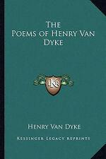 The Poems of Henry Van Dyke by Van Dyke, Henry