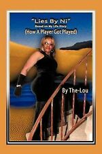 Lies by Ni: How a Player Got Played (Based on My Life Story) by The-Lou, The-Lo