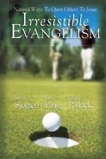 Irresistible Evangelism: Natural Ways to Open Others to Jesus, Steve Sjogren, Da