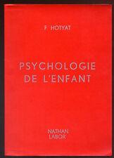 F. HOTYAT, COURS PSYCHOLOGIE DE L'ENFANT A L'USAGE DES ÉCOLES NORMALES