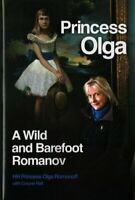 Princess Olga, A Wild and Barefoot Romanov 9780856835179   Brand New